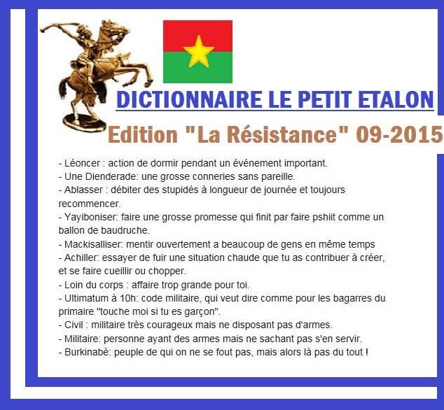 Publication prise sur Facebook. Le tout nouveau dictionnaire ''LE PETIT ETALON'' est disponible aux éditions la RESISTANCE. Vous y trouverez des chroniques, des proverbes et surtout de nouveaux concepts. Il est gratuit – à Editions la Resistance-Burkina Faso.